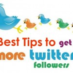 Most Effective and Proven Tips to Get More Followers on Twitter