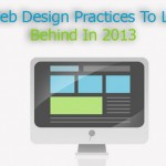 Few Web Design Practices to Leave Behind In 2013