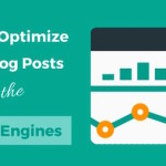 10 Ways to Optimize Your Blog Post for Search Engines