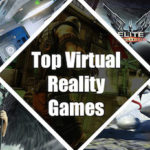 Top 20 Famous Virtual Reality Games You Must Play
