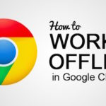 Top 15 Chrome Extension and Apps to Work Offline