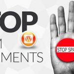 15 Tips to Prohibit Spam Comments to Your WordPress Site