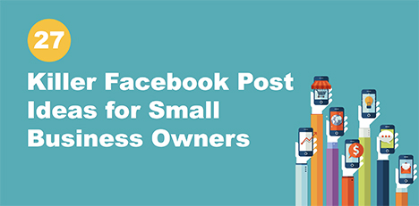 27-killer-facebook-post-ideas-for-small-business-owners