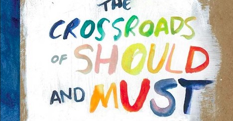the-crossroads-of-should-and-must